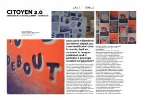 CITOYEN 2.0 Expression d'un engagement connecté Alors que le militantisme sur internet aboutit peu à une mobilisation dans le monde physique, comment le designer graphique peut-il participer à prolonger ce début d'engagement ?